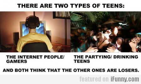 There Are Two Types Of Teens