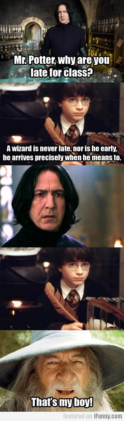Mr. Potter, Why Are You Late For Class?