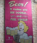 Beer! It Makes You See Double And Feel Single!