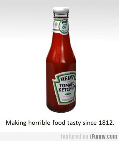 Making Horrible Food Tasty Since 1812