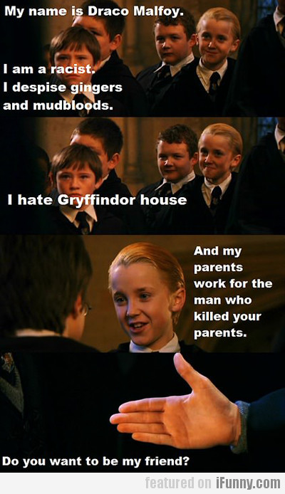 My Name Is Draco Malfoy