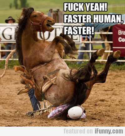 Fuck Yeah! Faster Human, Faster!