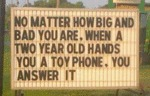 No Matter How Big And Bad You Are...