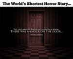 The World's Shortest Horror Story...