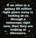 If An Alien In A Galaxy 65 Million Light Years...
