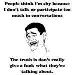 People Think I'm Shy Because...