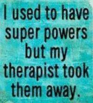 I Used To Have Super Powers But...