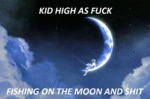 Kid High As Fuck, Fishing On The Moon And Shit