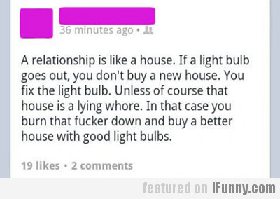 A relationship is like a house...