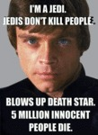 I'm A Jedi. Jedis Don't Kill People.
