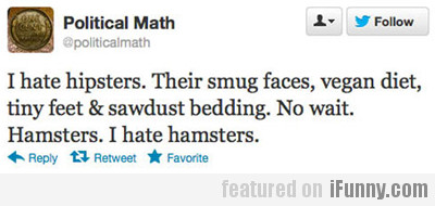 I hate hipsters...