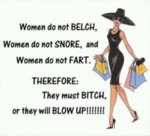 Women Do Not Belch, Women Do Not Snore, And...