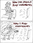 Videogames: How You Should Play Vs. How I Play
