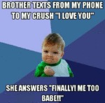 Brother Texts From My Phone To My Crush...