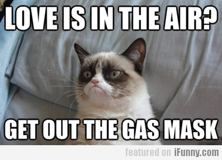 Love Is In The Air? Get Out The Gas Mask