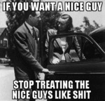 If You Want A Nice Guy, Stop Treating The...