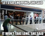 Let's Go Shopping, She Said...