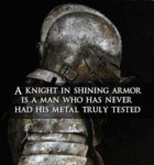 A Knight In Shining Armor Is A Man...