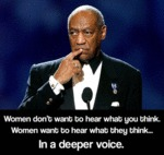 Women Don't Want To Hear What You Think...