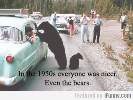 In The 1950s Everyone Was Nicer...