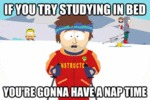 If You Try Studying In Bed You're Gonna Have...