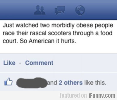 Just Watched Two Morbidly Obese People...