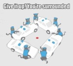 Give It Up! You're Surrounded