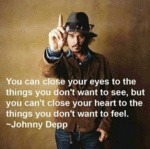 You Can Close Your Eyes To The Things You Don't...