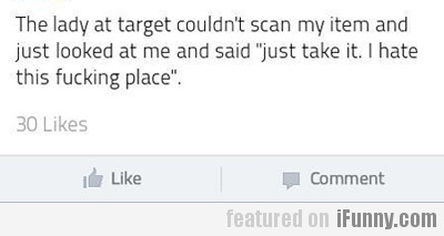 The Lady At Target Couldn't Scan My Item And...