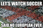 Let's Watch Soccer...