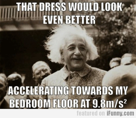 That Dress Would Look Even Better Accelerating...