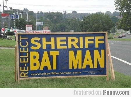 Re-elect Sheriff Bat Man
