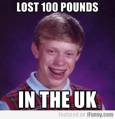 Lost 100 pounds, in the UK