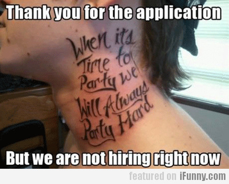 Thank You For The Application, But We're Not...