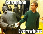 Corruption, Everywhere
