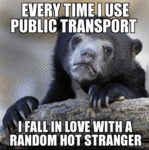 Every Time I Use Public Transport, I Fall In...