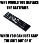 Why Would You Replace The Batteries When...