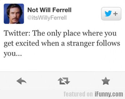 Twitter: The Only Place Where You Get Excited...