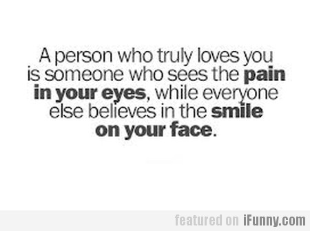 A person who truly loves you