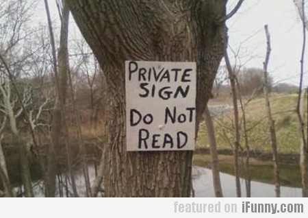 Private Sign, Do Not Read