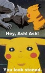 Hey, Ash! You Look Stoned