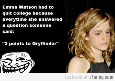 Emma Watson Had To Quit College Because...