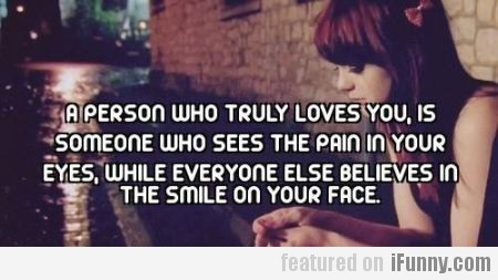 A person who truly loves you..