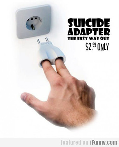 suicide adapter, the easy way out