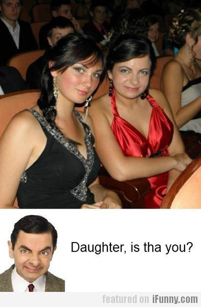 Daughter, Is Tha You?