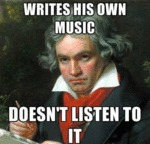 Writes His Own Music, Doesn't Listen To It