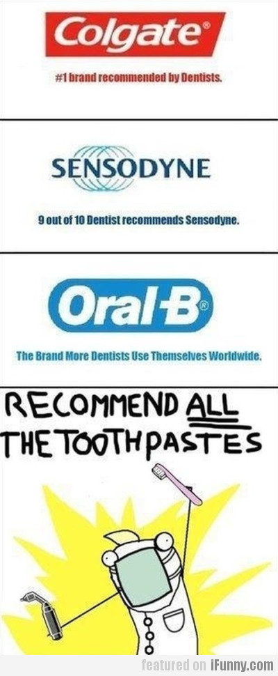 Recommend all the toothpastes!