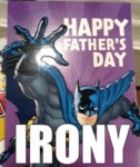 Happy Father's Day, Irony