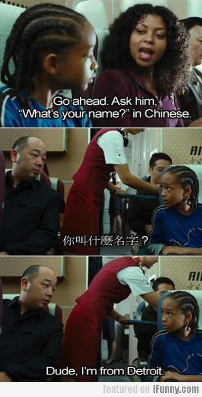 """go ahead, ask him """"what's your name?"""" in chinese"""