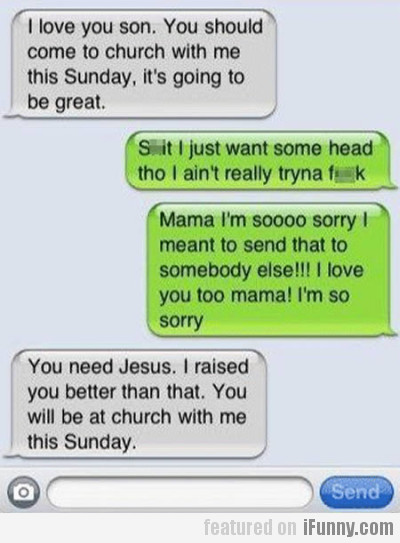 I Love You Son. You Should Come To Church With Me